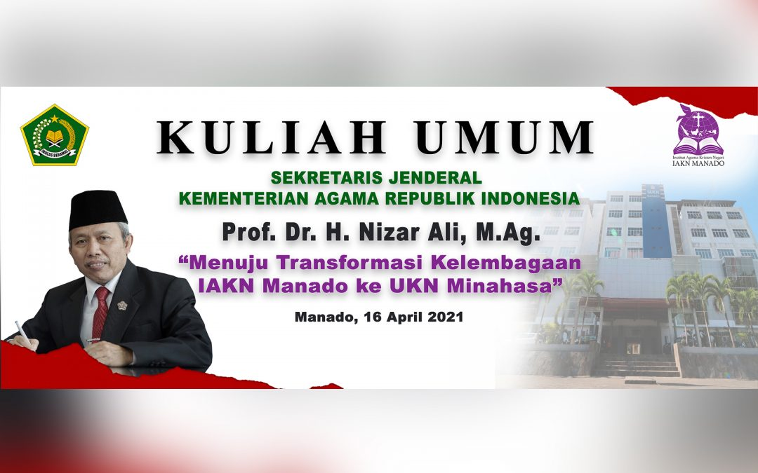 Menuju Transformasi Kelembagaan IAKN Manado ke UKN Minahasa, Sekjen Kemenag RI Beri Kuliah Umum